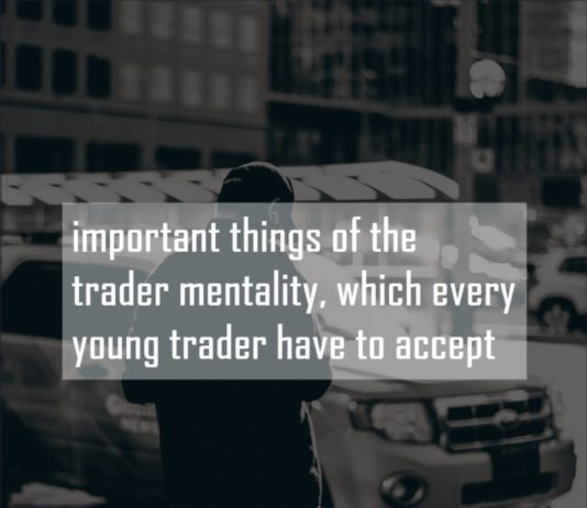important thins of trader mentality which every young trader have to accept mentality